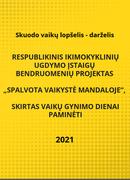 """IKIMOKYKLINIŲ UGDYMO ĮSTAIGŲ BENDRUOMENIŲ PROJEKTO """"SPALVOTA VAIKYSTĖ MANDALOJE"""""""